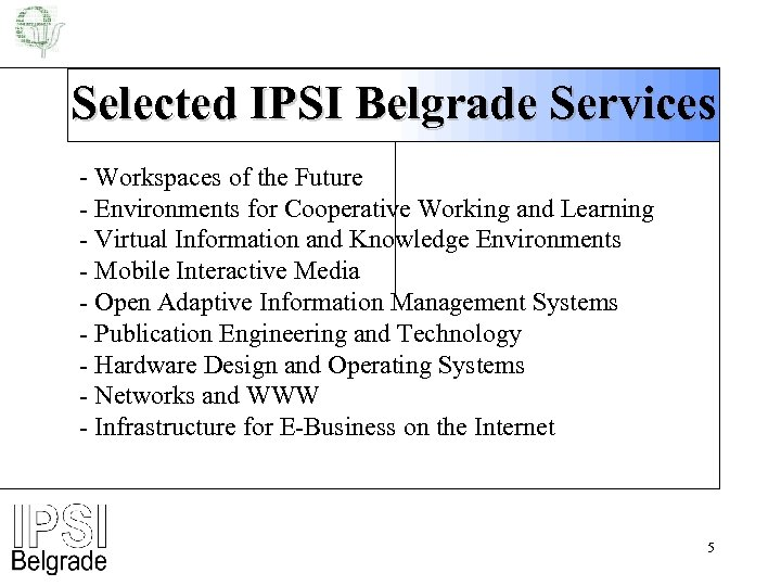 Selected IPSI Belgrade Services - Workspaces of the Future - Environments for Cooperative Working