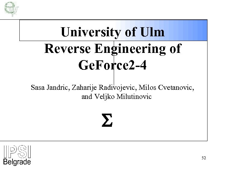 University of Ulm Reverse Engineering of Ge. Force 2 -4 Sasa Jandric, Zaharije Radivojevic,