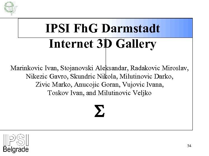 IPSI Fh. G Darmstadt Internet 3 D Gallery Marinkovic Ivan, Stojanovski Aleksandar, Radakovic Miroslav,