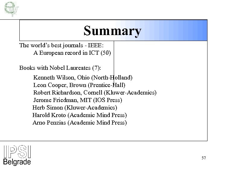 Summary The world's best journals - IEEE: A European record in ICT (50) Books