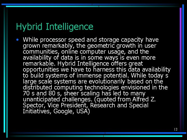 Hybrid Intelligence • While processor speed and storage capacity have grown remarkably, the geometric