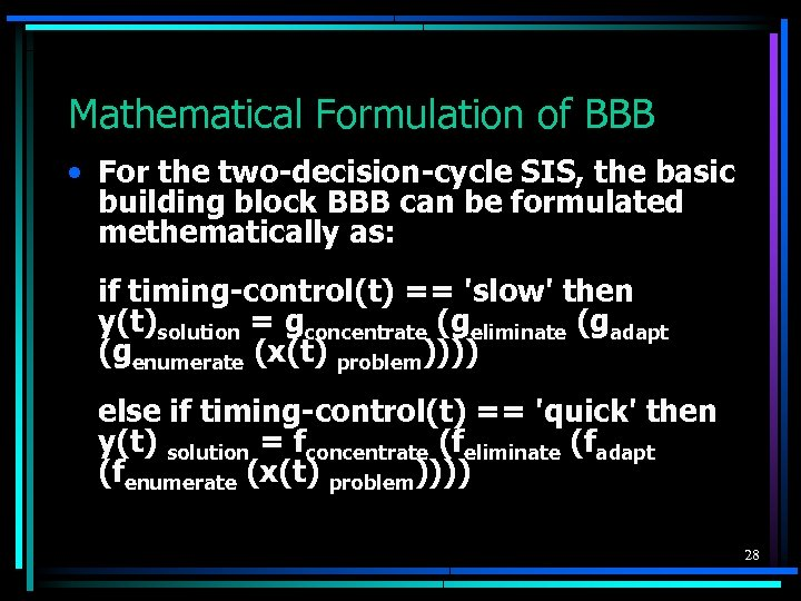 Mathematical Formulation of BBB • For the two-decision-cycle SIS, the basic building block BBB