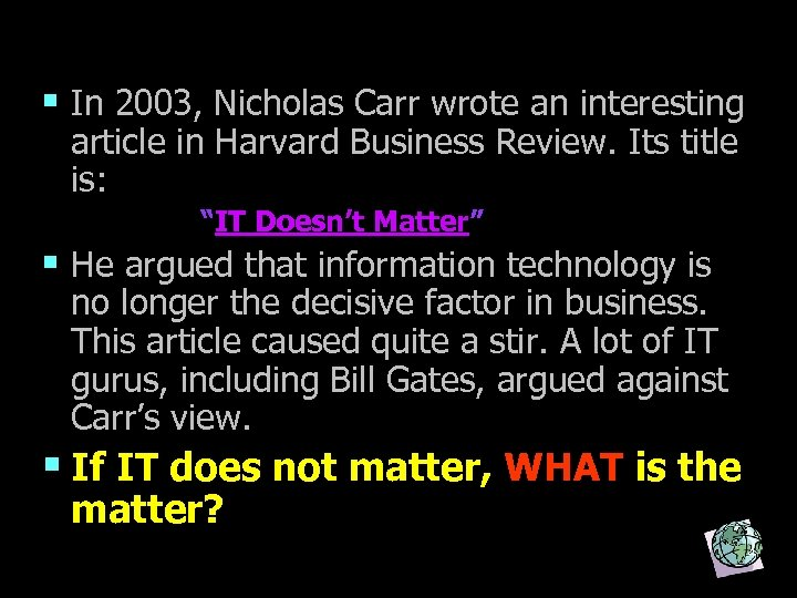§ In 2003, Nicholas Carr wrote an interesting article in Harvard Business Review. Its