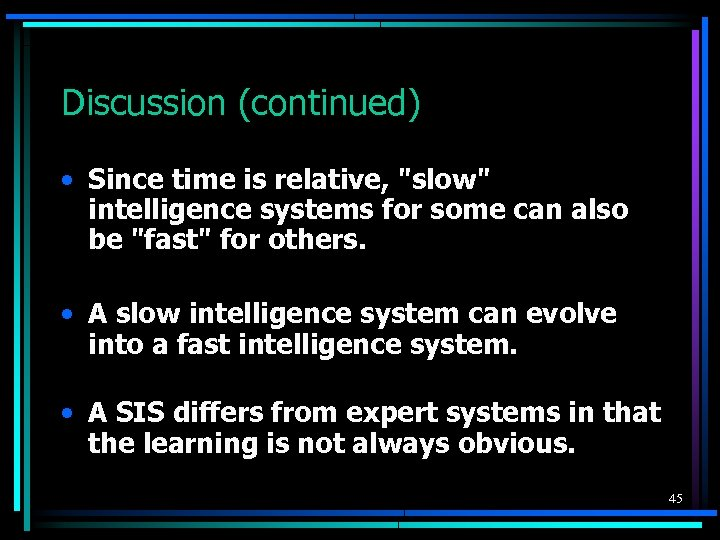Discussion (continued) • Since time is relative,