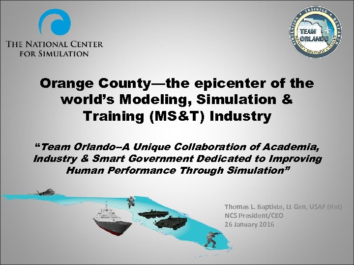 """Orange County—the epicenter of the world's Modeling, Simulation & Training (MS&T) Industry """"Team Orlando--A"""
