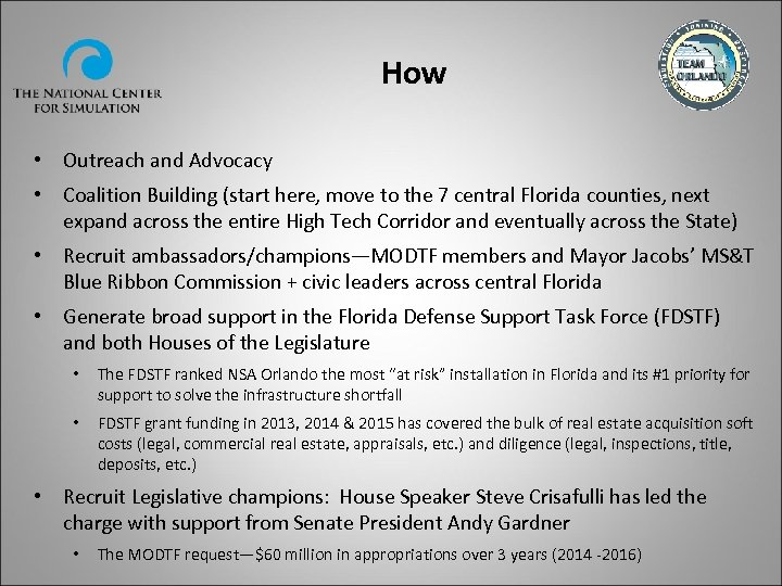 How • Outreach and Advocacy • Coalition Building (start here, move to the 7