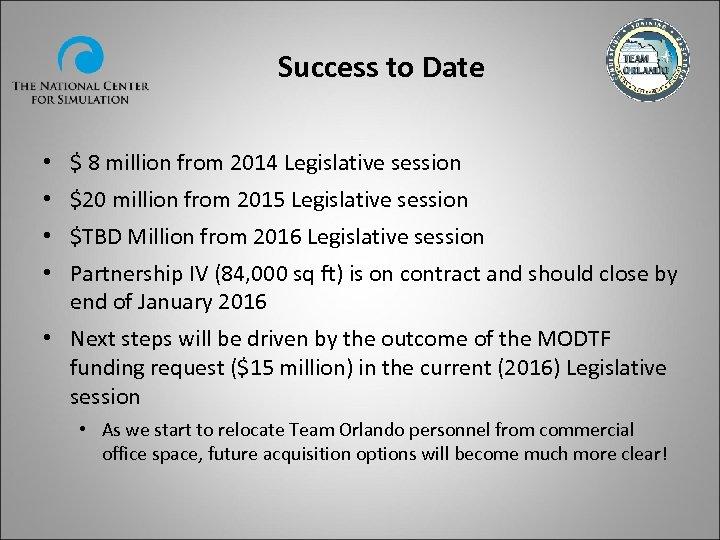 Success to Date • $ 8 million from 2014 Legislative session • $20 million