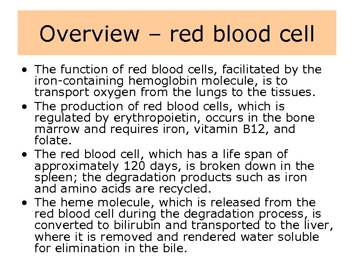Overview – red blood cell • The function of red blood cells, facilitated by