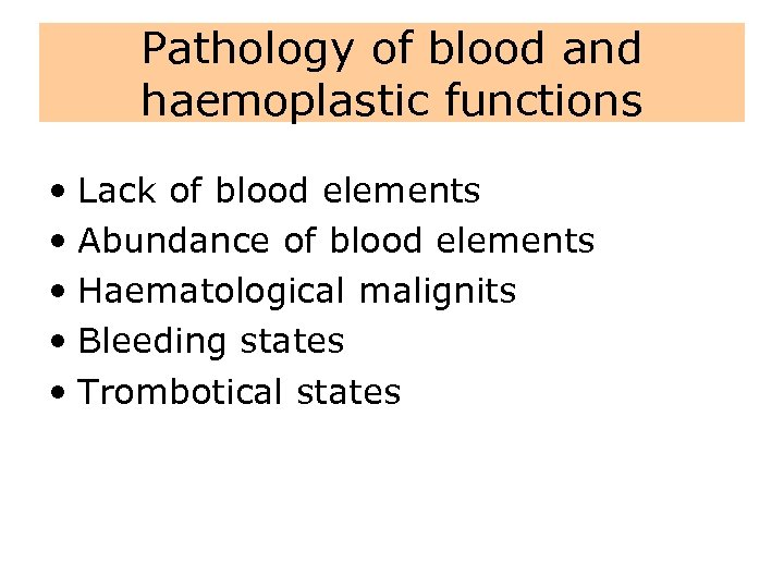 Pathology of blood and haemoplastic functions • Lack of blood elements • Abundance of