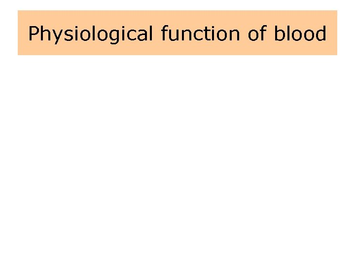 Physiological function of blood