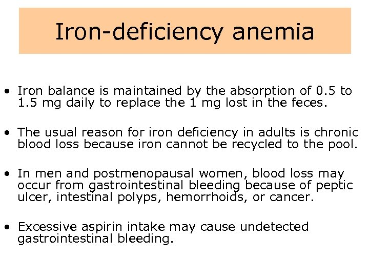 Iron-deficiency anemia • Iron balance is maintained by the absorption of 0. 5 to