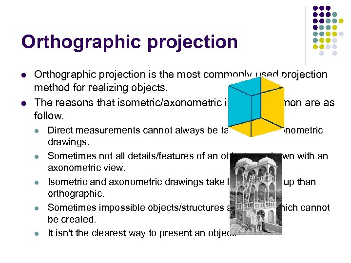 Orthographic projection l l Orthographic projection is the most commonly used projection method for