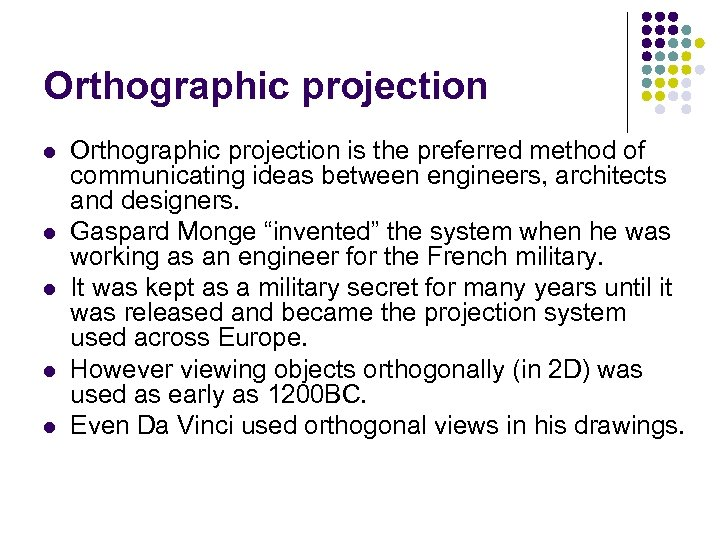 Orthographic projection l l l Orthographic projection is the preferred method of communicating ideas