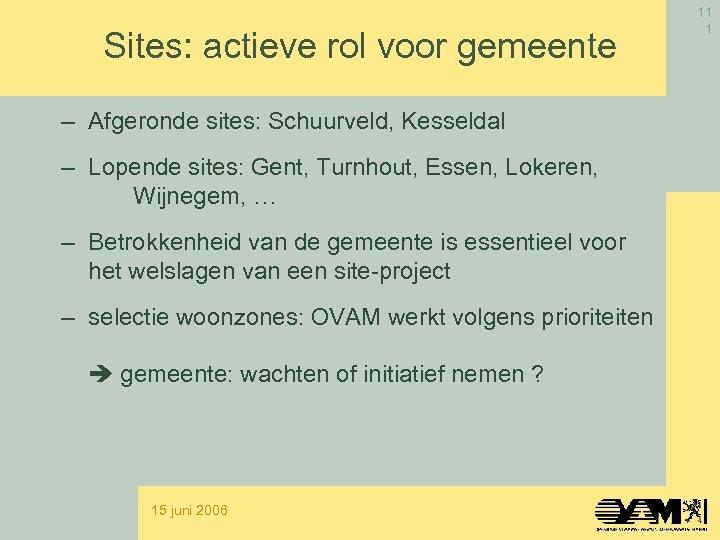 Sites: actieve rol voor gemeente – Afgeronde sites: Schuurveld, Kesseldal – Lopende sites: Gent,