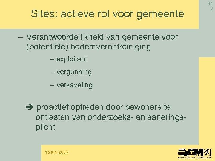 Sites: actieve rol voor gemeente – Verantwoordelijkheid van gemeente voor (potentiële) bodemverontreiniging - exploitant
