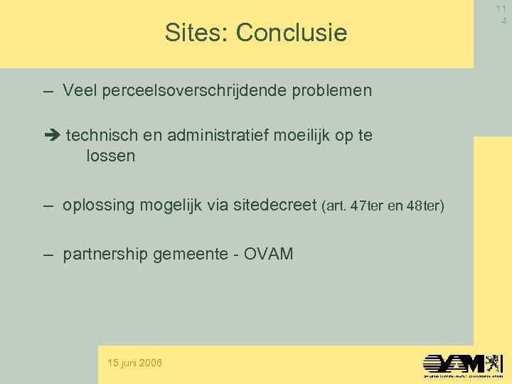 Sites: Conclusie – Veel perceelsoverschrijdende problemen technisch en administratief moeilijk op te lossen –