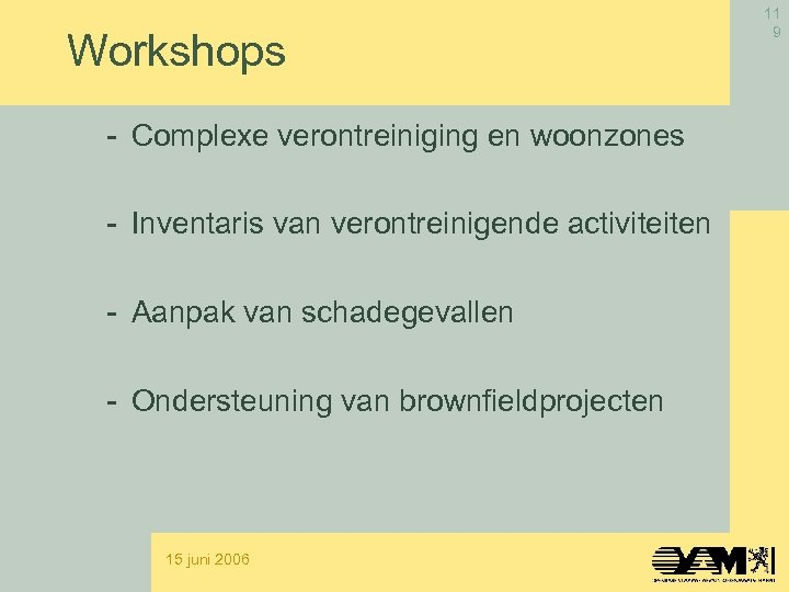 Workshops - Complexe verontreiniging en woonzones - Inventaris van verontreinigende activiteiten - Aanpak van
