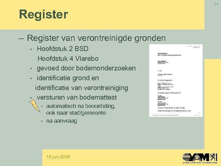 24 Register – Register van verontreinigde gronden - Hoofdstuk 2 BSD Hoofdstuk 4 Vlarebo