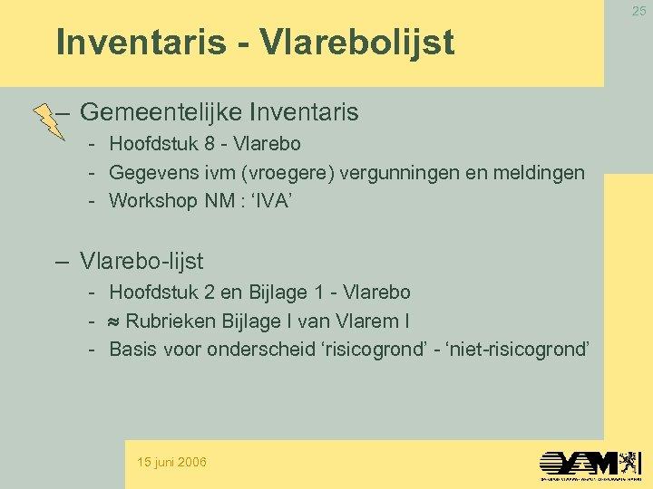 25 Inventaris - Vlarebolijst – Gemeentelijke Inventaris - Hoofdstuk 8 - Vlarebo - Gegevens