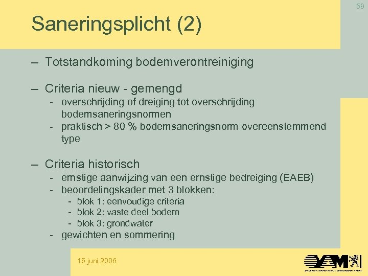 59 Saneringsplicht (2) – Totstandkoming bodemverontreiniging – Criteria nieuw - gemengd - overschrijding of