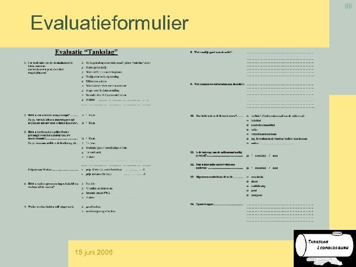 89 Evaluatieformulier 15 juni 2006