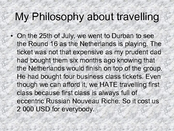 My Philosophy about travelling • On the 25 th of July, we went to