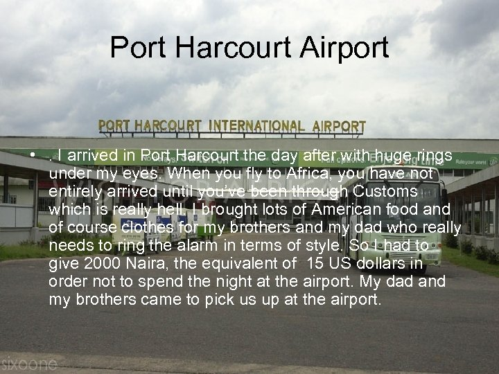Port Harcourt Airport • . I arrived in Port Harcourt the day after with