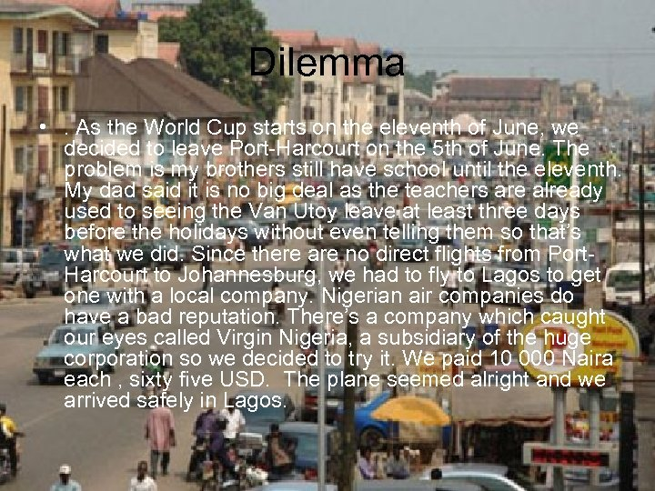 Dilemma • . As the World Cup starts on the eleventh of June, we