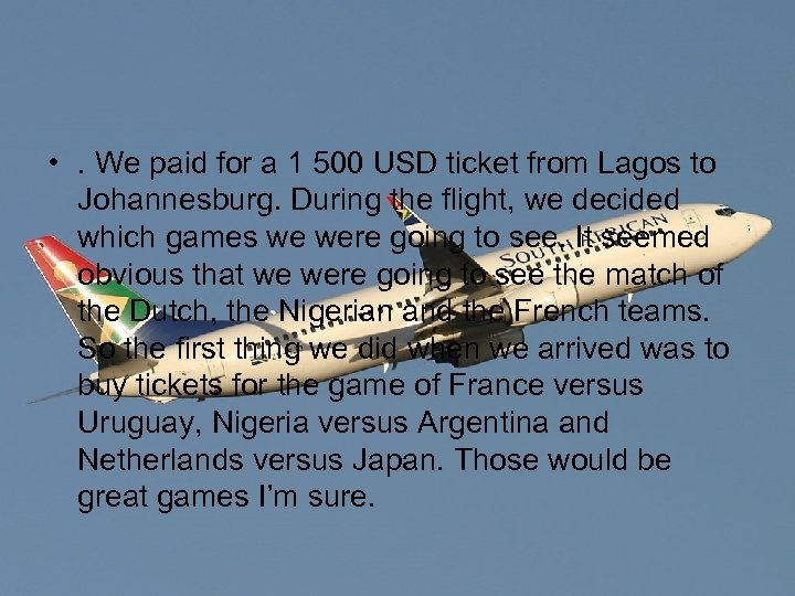• . We paid for a 1 500 USD ticket from Lagos to