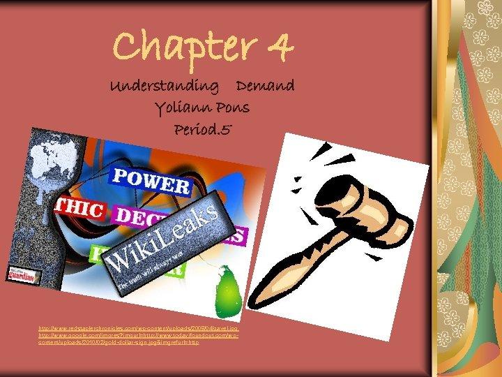 Chapter 4 Understanding Demand Yoliann Pons Period. 5 http: //www. redstaplerchronicles. com/wp-content/uploads/2008/04/gavel. jpg http: