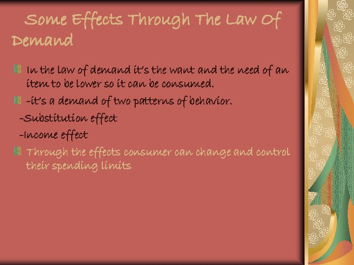Some Effects Through The Law Of Demand In the law of demand it's the