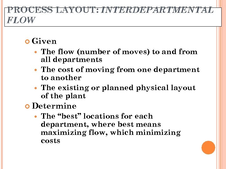PROCESS LAYOUT: INTERDEPARTMENTAL FLOW Given The flow (number of moves) to and from all