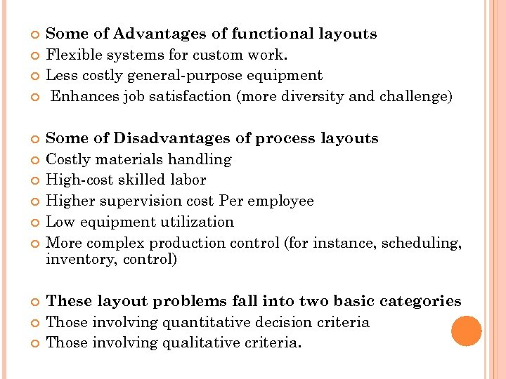 Some of Advantages of functional layouts Flexible systems for custom work. Less costly