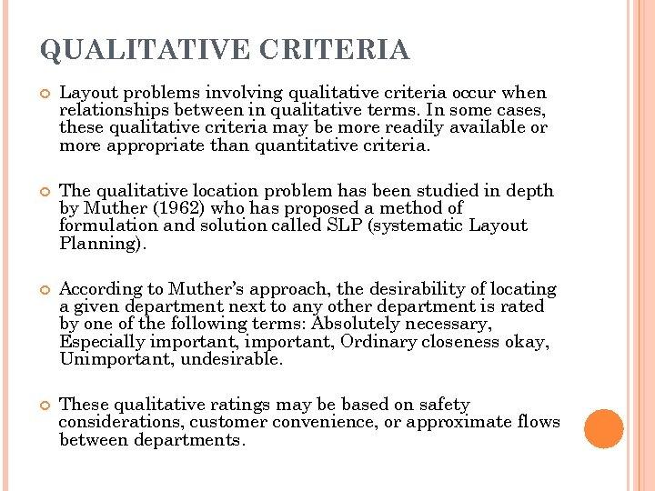 QUALITATIVE CRITERIA Layout problems involving qualitative criteria occur when relationships between in qualitative terms.