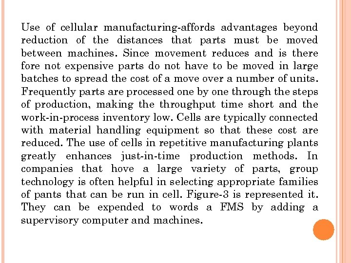 Use of cellular manufacturing-affords advantages beyond reduction of the distances that parts must be