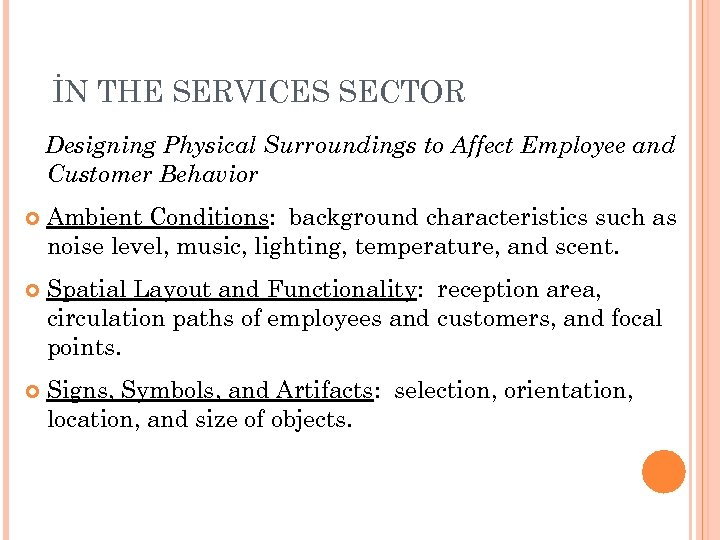 8 -54 İN THE SERVICES SECTOR Designing Physical Surroundings to Affect Employee and Customer