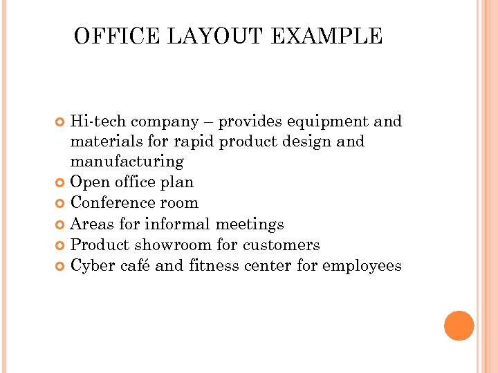 OFFICE LAYOUT EXAMPLE Hi-tech company – provides equipment and materials for rapid product design