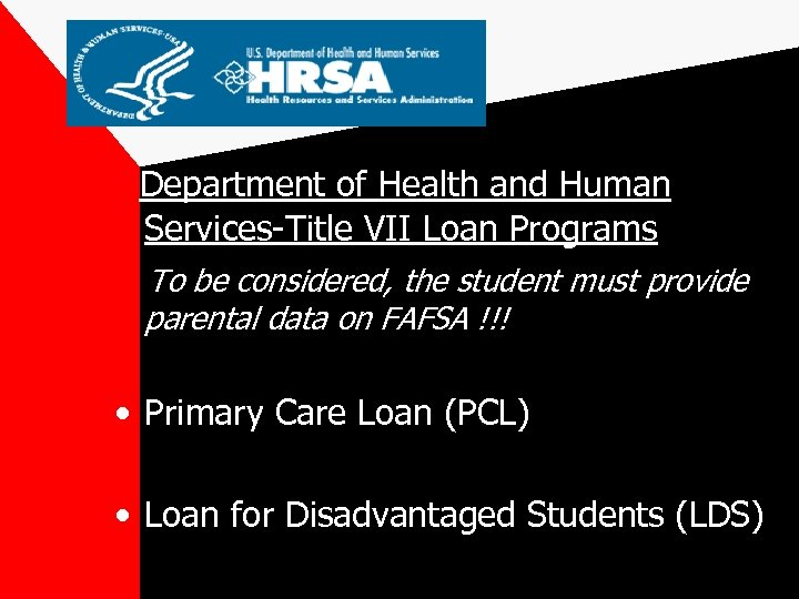 Department of Health and Human Services-Title VII Loan Programs To be considered, the student