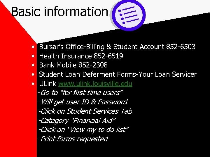 Basic information • • • Bursar's Office-Billing & Student Account 852 -6503 Health Insurance