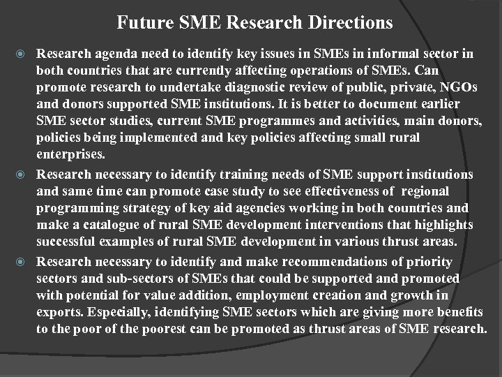 Future SME Research Directions Research agenda need to identify key issues in SMEs in