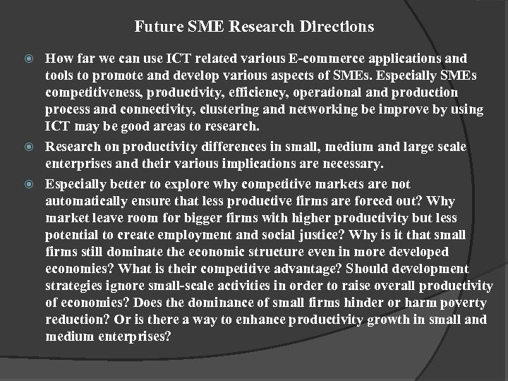 Future SME Research Directions How far we can use ICT related various E-commerce applications