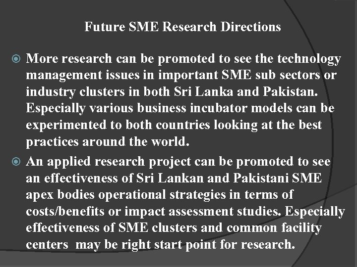 Future SME Research Directions More research can be promoted to see the technology management