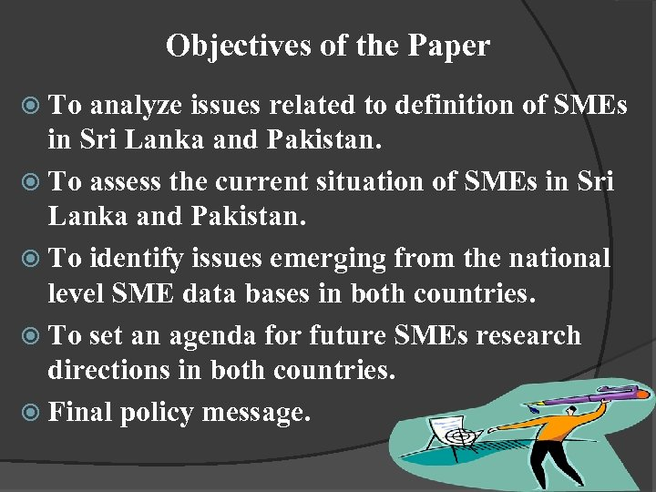 Objectives of the Paper To analyze issues related to definition of SMEs in Sri