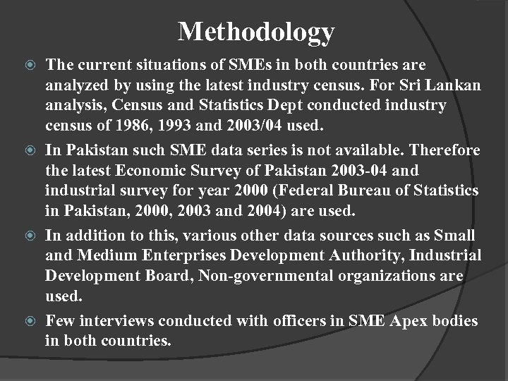 Methodology The current situations of SMEs in both countries are analyzed by using the