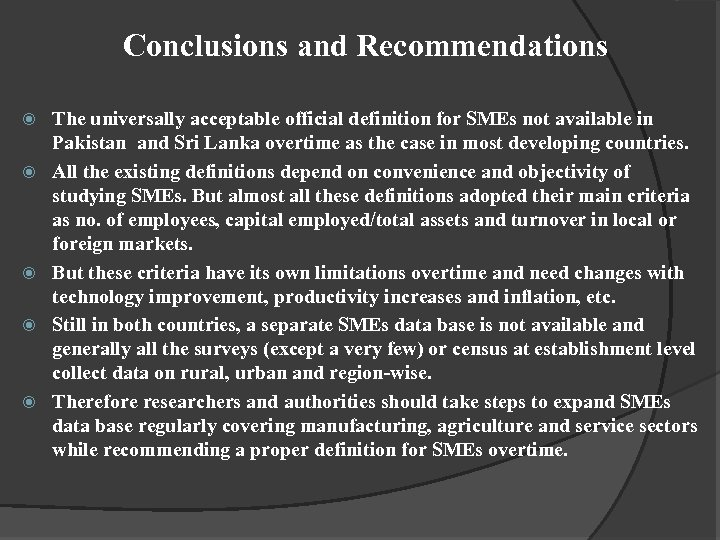 Conclusions and Recommendations The universally acceptable official definition for SMEs not available in Pakistan