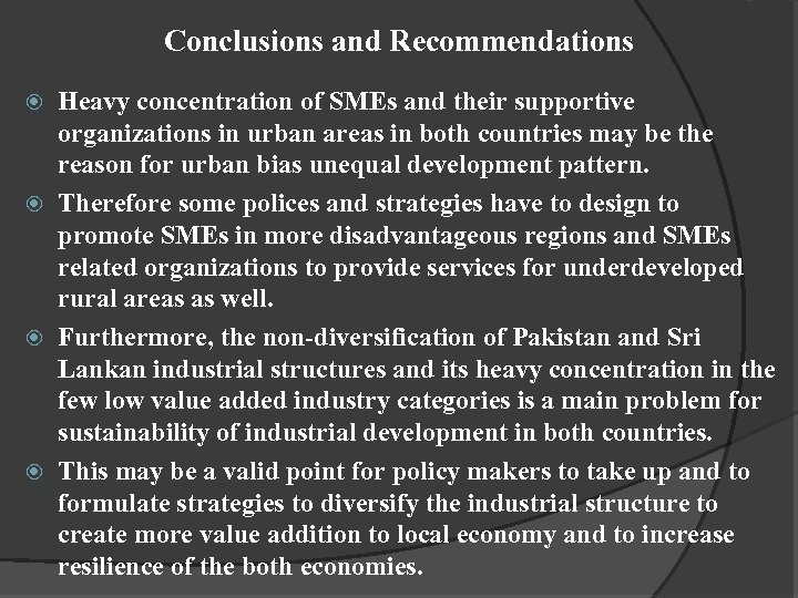 Conclusions and Recommendations Heavy concentration of SMEs and their supportive organizations in urban areas