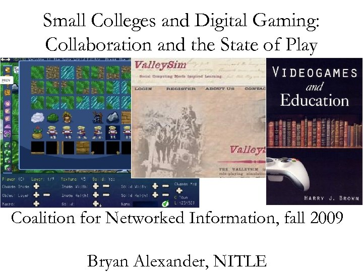Small Colleges and Digital Gaming: Collaboration and the State of Play Coalition for Networked