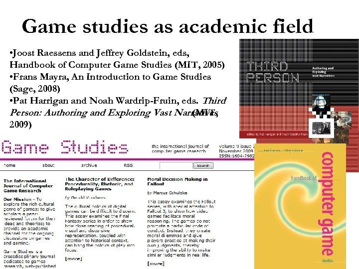 Game studies as academic field • Joost Raessens and Jeffrey Goldstein, eds, Handbook of