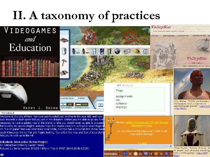 II. A taxonomy of practices Liberal arts uses • Gettysburg, Hope, Depauw