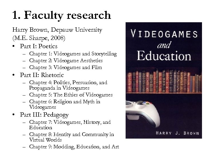 1. Faculty research Harry Brown, Depauw University (M. E. Sharpe, 2008) • Part I: